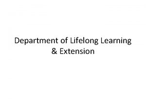 Department of Lifelong Learning Extension Extension Work Projects