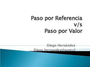 Paso por Referencia vs Paso por Valor Diego