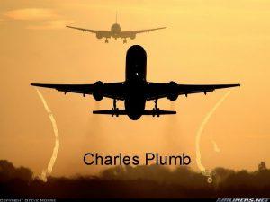 Charles Plumb Charles Plumb era piloto e certa