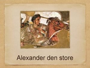 Alexander den store Lite snabb fakta Alexander den