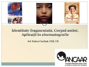 Identitate fragmentat Corpul autist Aplicaii n cinematografie drd