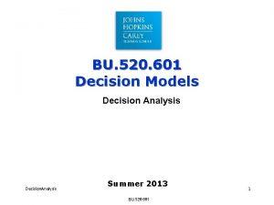 BU 520 601 Decision Models Decision Analysis Decision
