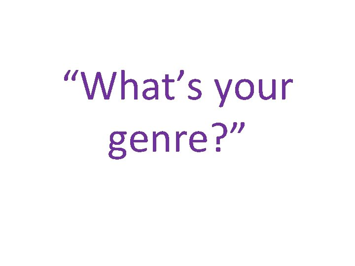 Whats your genre Fold your paper in half