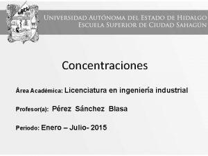 Concentraciones rea Acadmica Licenciatura Profesora en ingeniera industrial