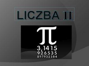 LICZBA Poobserwujmy pewne dowiadczenie Czym jest liczba Ju