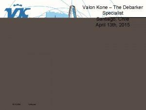 Valon Kone The Debarker Specialist Santiago Chile April