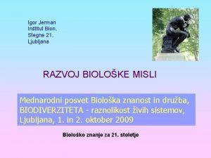 Igor Jerman Intitut Bion Stegne 21 Ljubljana RAZVOJ