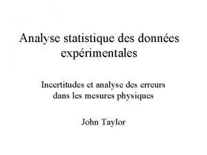 Analyse statistique des donnes exprimentales Incertitudes et analyse