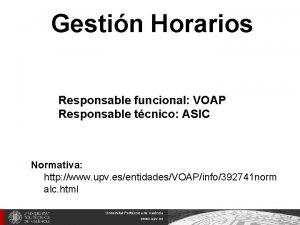 Gestin Horarios Responsable funcional VOAP Responsable tcnico ASIC