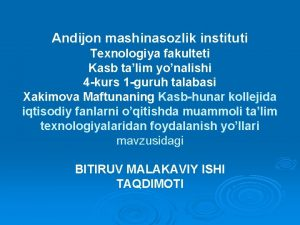 Andijon mashinasozlik instituti Texnologiya fakulteti Kasb talim yonalishi