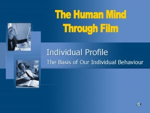 Individual Profile The Basis of Our Individual Behaviour