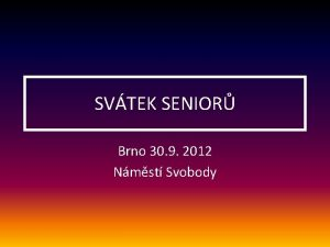 SVTEK SENIOR Brno 30 9 2012 Nmst Svobody