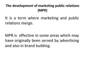 The development of marketing public relations MPR It