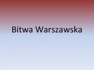 Bitwa Warszawska Spis treci Muzyka Strony konfliktu Armia