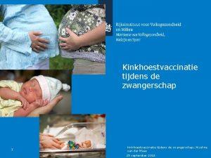 Kinkhoestvaccinatie tijdens de zwangerschap 1 kinkhoestvaccinatie tijdens de