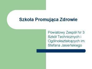 Szkoa Promujca Zdrowie Powiatowy Zesp Nr 3 Szk