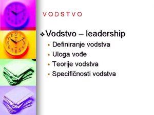 VODSTVO v Vodstvo leadership Definiranje vodstva Uloga voe
