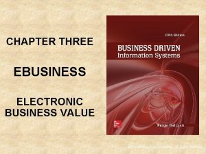 CHAPTER THREE EBUSINESS ELECTRONIC BUSINESS VALUE The Mc