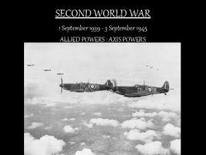 SECOND WORLD WAR 1 September 1939 3 September
