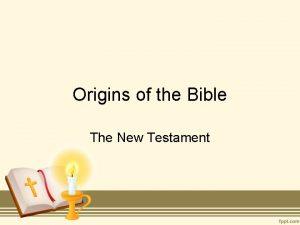 Origins of the Bible The New Testament Origins
