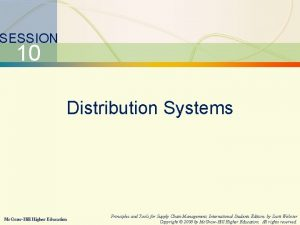 10 1 Distribution Systems SESSION 10 Distribution Systems
