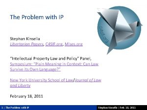 The Problem with IP Stephan Kinsella Libertarian Papers