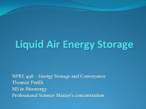 Liquid Air Energy Storage NPRE 498 Energy Storage