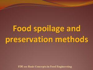 Food spoilage and preservation methods FDE 101 Basic