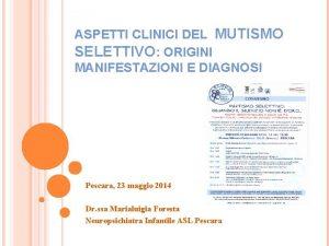 ASPETTI CLINICI DEL MUTISMO SELETTIVO ORIGINI MANIFESTAZIONI E