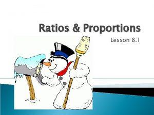 Ratios Proportions Lesson 8 1 Ratio a ratio