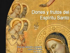 Dones y frutos del Espritu Santo Foro de