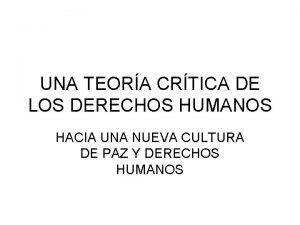 UNA TEORA CRTICA DE LOS DERECHOS HUMANOS HACIA