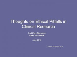 Thoughts on Ethical Pitfalls in Clinical Research Prof