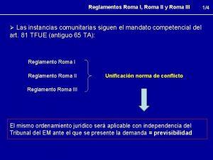 Reglamentos Roma I Roma II y Roma III
