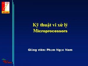 K thut vi x l Microprocessors Ging vin