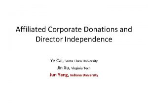 Affiliated Corporate Donations and Director Independence Ye Cai