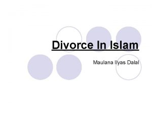 Divorce In Islam Maulana Ilyas Dalal The Islamic