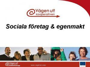 Sociala fretag egenmakt www vagenut coop Vad r