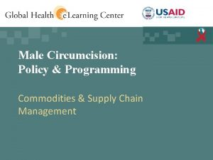 Male Circumcision Policy Programming Commodities Supply Chain Management