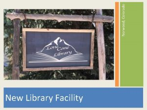 Norwood Colorado New Library Facility The Library has
