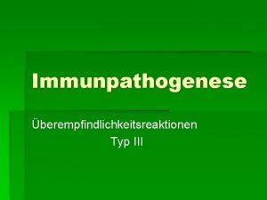 Immunpathogenese berempfindlichkeitsreaktionen Typ III Pathomechanismus I der lokalen