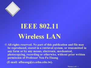 IEEE 802 11 Wireless LAN All rights reserved
