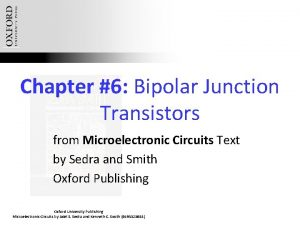 Chapter 6 Bipolar Junction Transistors from Microelectronic Circuits