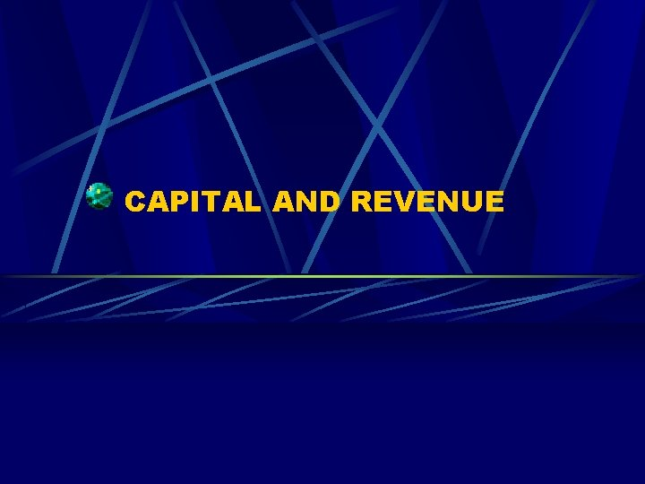 CAPITAL AND REVENUE Capital and Revenue expenditure Capital