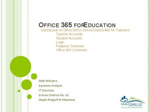 OFFICE 365 FOREDUCATION Introduction to Office 365 in