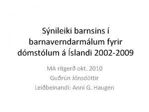 Snileiki barnsins barnaverndarmlum fyrir dmstlum slandi 2002 2009