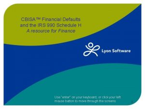 CBISA Financial Defaults and the IRS 990 Schedule