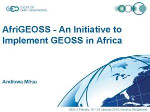 Afri GEOSS An Initiative to Implement GEOSS in