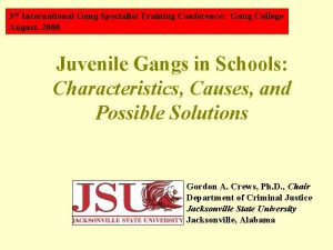 3 rd International Gang Specialist Training Conference Gang