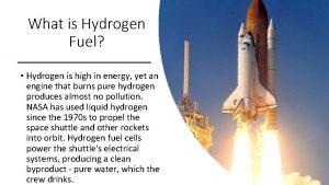 What is Hydrogen Fuel Hydrogen is high in